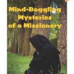 Omslag till Mind-Boggling Mysteries of a missionary
